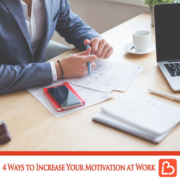 4 Ways to Increase Your Motivation at Work