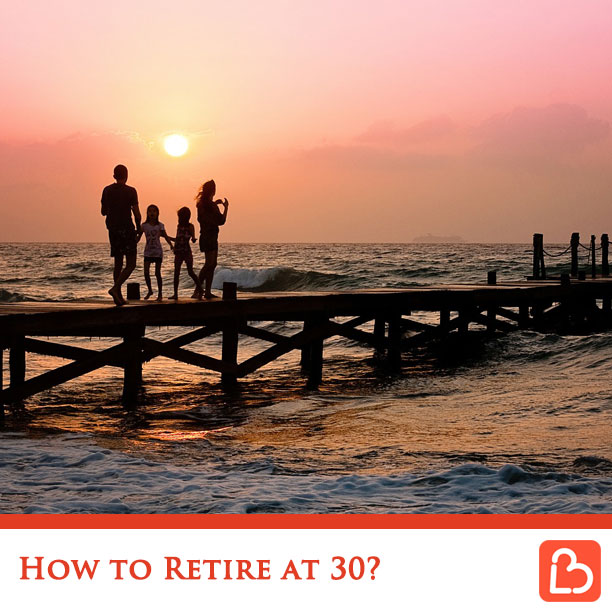 How to Retire at 30?