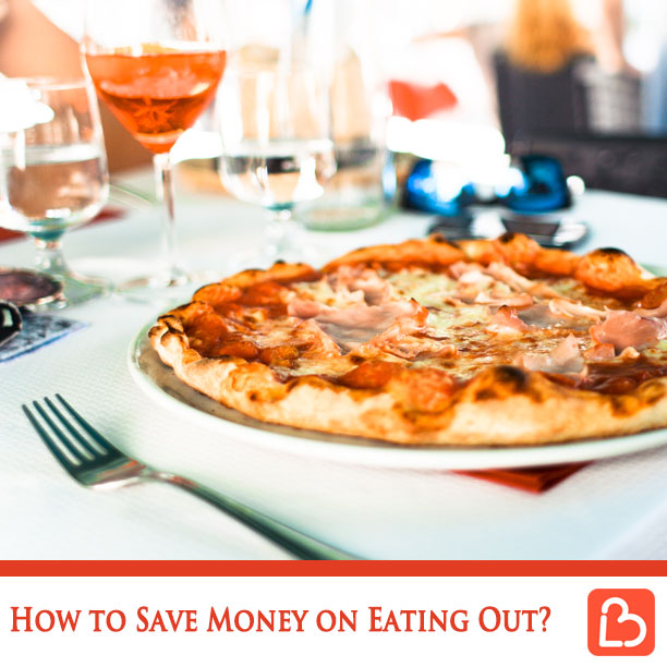 How to Save Money on Eating Out?