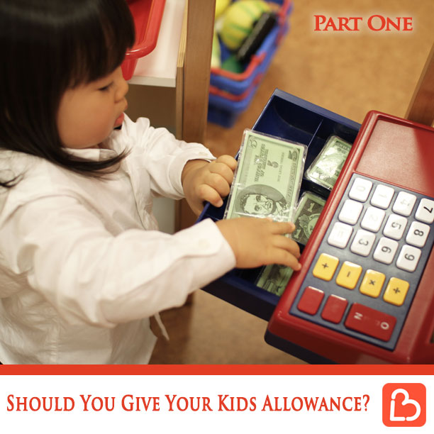 Should You Give Your Kids Allowance? – Part 1